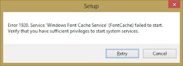 Error 1920. Service 'Windows Font Cache Service' (FontCache) failed to start