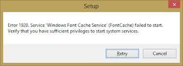 Error 1920. Service 'Windows Font Cache Service' (FontCache) failed to start